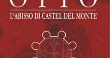Alfredo De Giovanni – Otto. L'abisso di Castel del Monte
