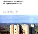 Willemsen Carl Arnold – Castel del Monte – Il monumento più perfetto dell'imperatore Federico II